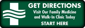 Get Directions | Visit our family medicine and walk-in clinic today